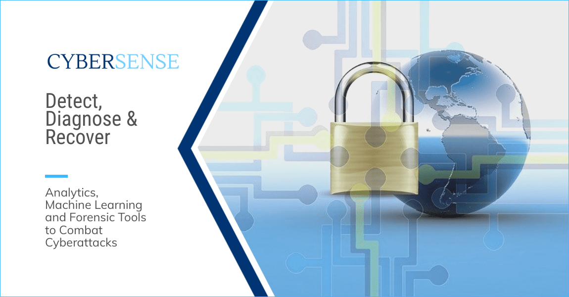 Detect, Diagnose and Recover with CyberSense Analytics, Machine Learning and Forensic Tools to Combat Cyberattacks